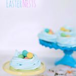 Meringue Easter Nests – a little whimsy for you