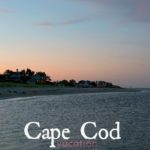 A Cape Cod Vacation