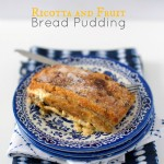 Ricotta and Fruit Bread Pudding